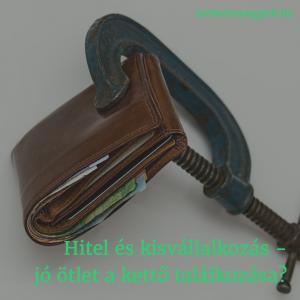 A hitel kisvállalkozásoknak is lehet járható út - csak nem könnyű...