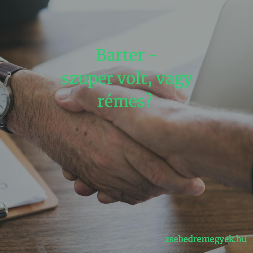 A barter mint üzleti együttműködési konstrukció lehet szuper dolog is, de válhat rémálommá is. A rámlom elkerülhető - mutatom, hogyan tedd meg ehhez az első lépéseket!