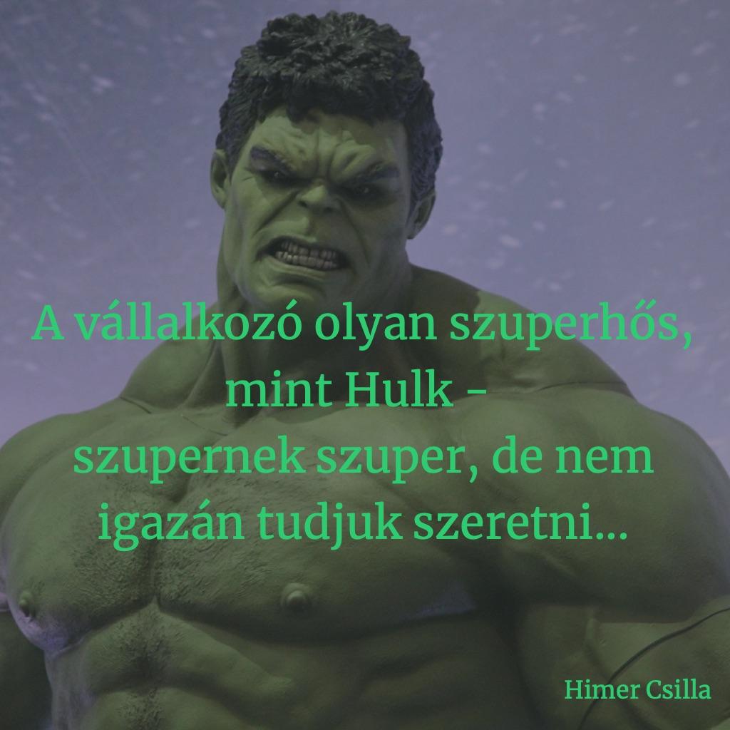 A vállalkozó olyan szuperhős, mint Hulk